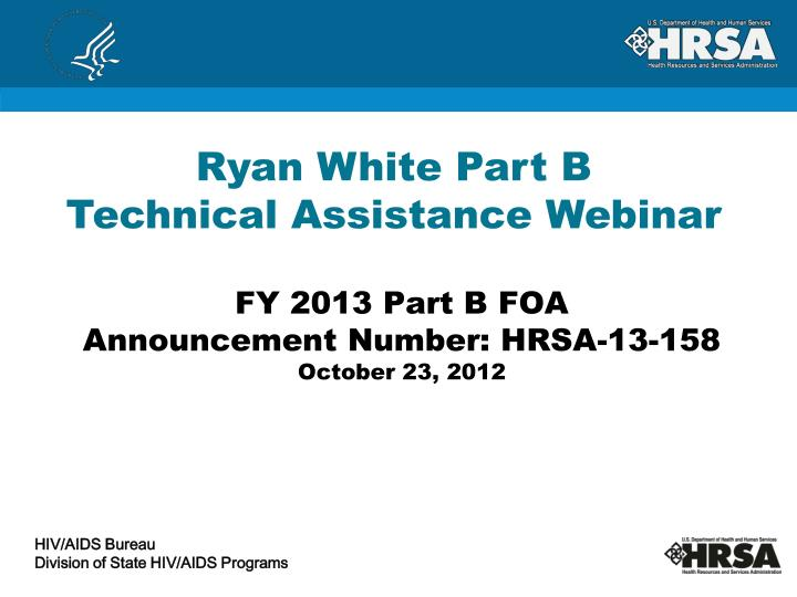 fy 2013 part b foa announcement number hrsa 13 158 october 23 2012