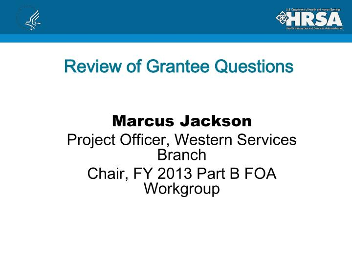 Review of Grantee Questions