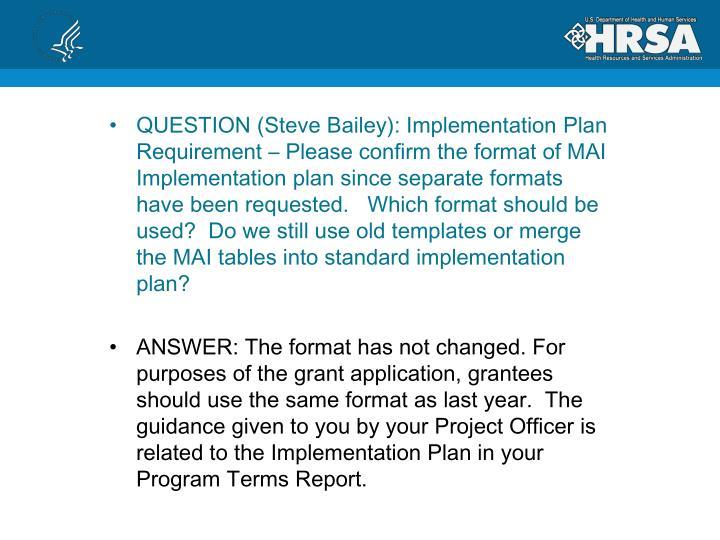 QUESTION (Steve Bailey): Implementation