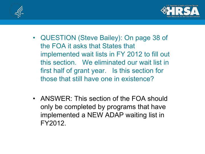 QUESTION (Steve Bailey): On