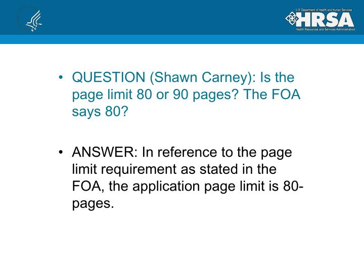 QUESTION (Shawn Carney): Is the page limit 80 or 90 pages? The FOA says 80?
