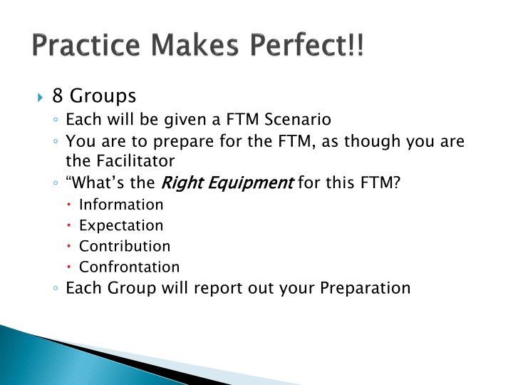 Practice Makes Perfect!!
