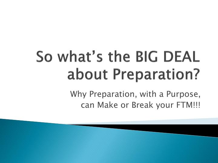 so what s the big deal about preparation