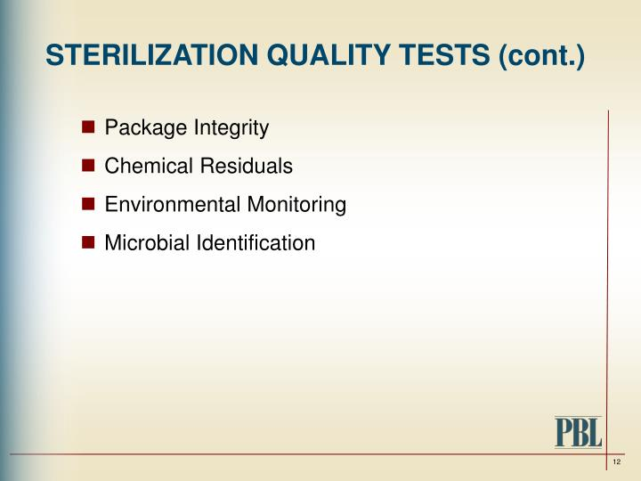STERILIZATION QUALITY TESTS (cont.)