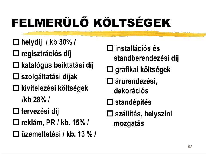  helydíj  / kb 30% /