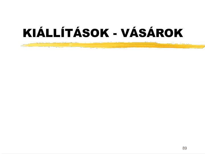 KIÁLLÍTÁSOK - VÁSÁROK