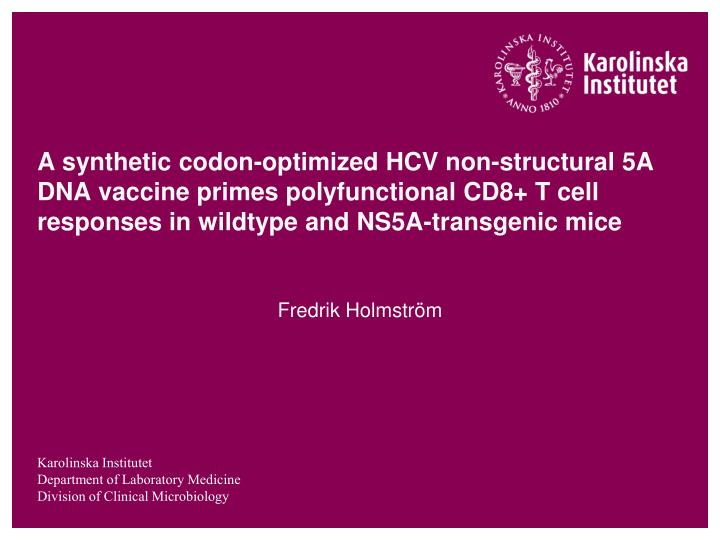 A synthetic codon-optimized HCV non-structural 5A DNA vaccine primes polyfunctional CD8+ T cell responses in wildtype and NS5A-transgenic mice