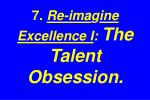 7 re ima g ine excellence i the talent obsession
