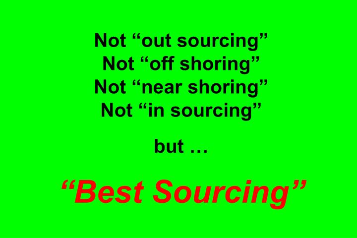 "Not ""out sourcing"""