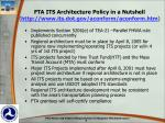 fta its architecture policy in a nutshell http www its dot gov aconform aconform htm