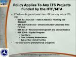 policy applies to any its projects funded by the htf mta