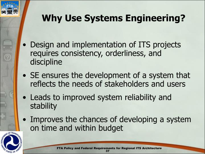 Why Use Systems Engineering?
