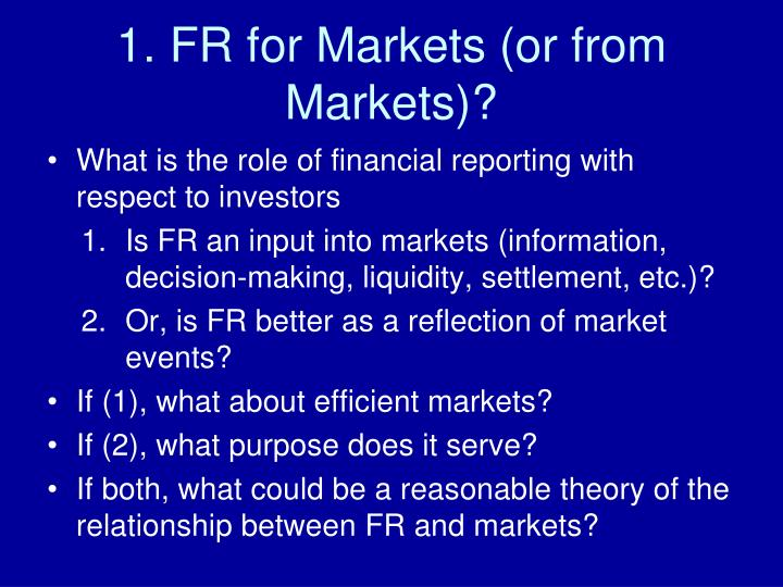 1. FR for Markets (or from Markets)?