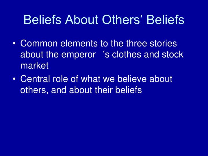 Beliefs About Others' Beliefs