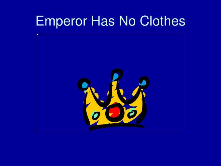 Emperor Has No Clothes