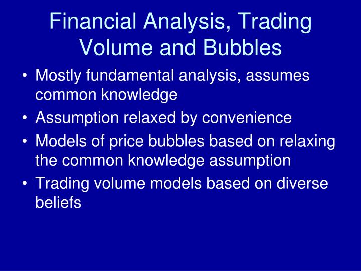 Financial Analysis, Trading Volume and Bubbles