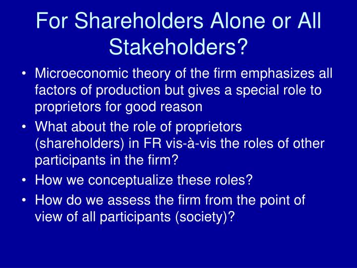 For Shareholders Alone or All Stakeholders?
