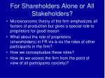 for shareholders alone or all stakeholders