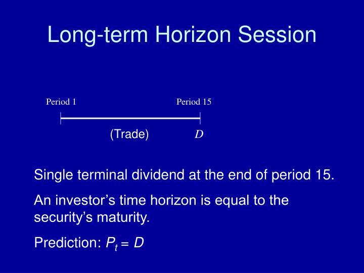 Long-term Horizon Session