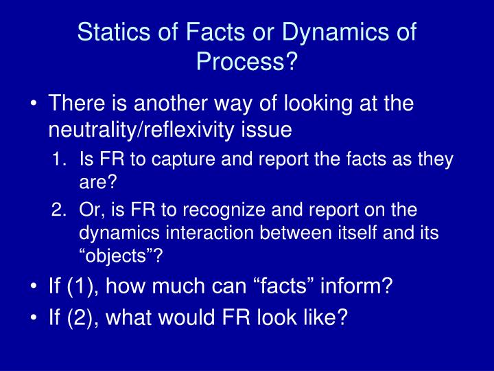 Statics of Facts or Dynamics of Process?