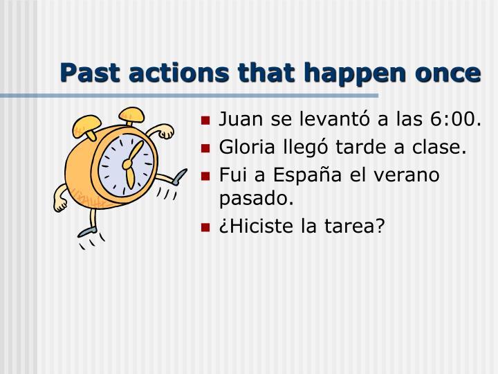 Past actions that happen once
