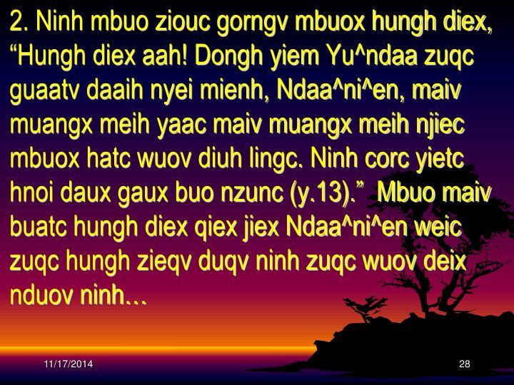 "2. Ninh mbuo ziouc gorngv mbuox hungh diex, ""Hungh diex aah! Dongh yiem"
