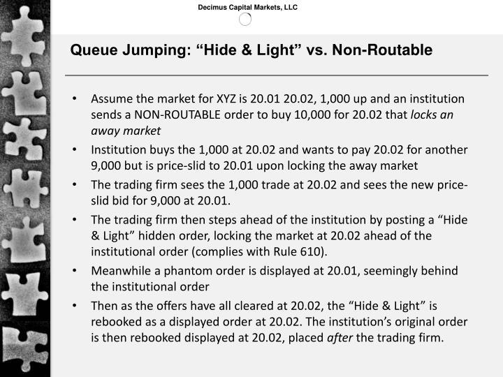 "Queue Jumping: ""Hide & Light"" vs. Non-Routable"