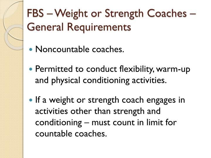 FBS – Weight or Strength Coaches – General Requirements