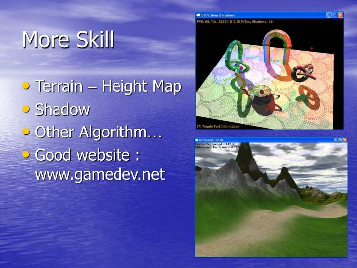 More Skill