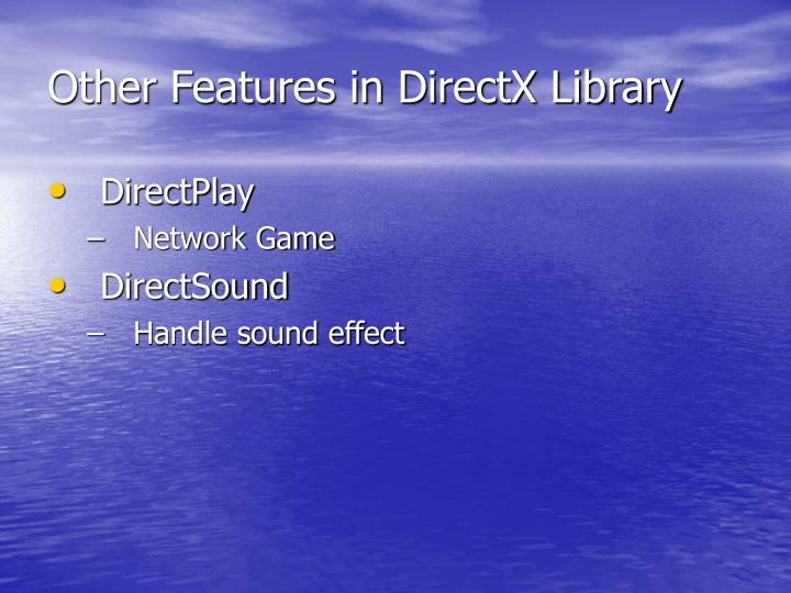 Other Features in DirectX Library