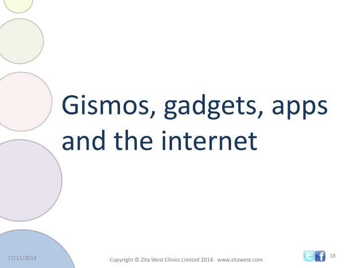 Gismos, gadgets, apps and the internet