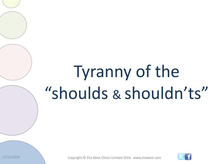 Tyranny of the