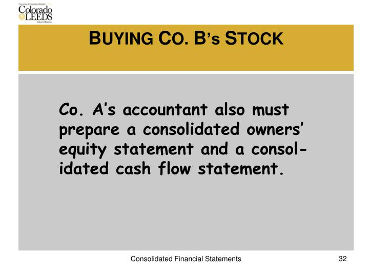 Co. A's accountant also must prepare a consolidated owners'