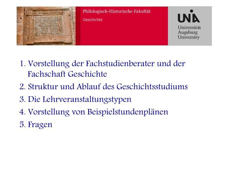 1. Vorstellung der Fachstudienberater und der Fachschaft Geschichte