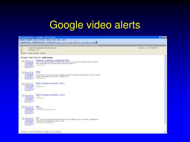 Google video alerts