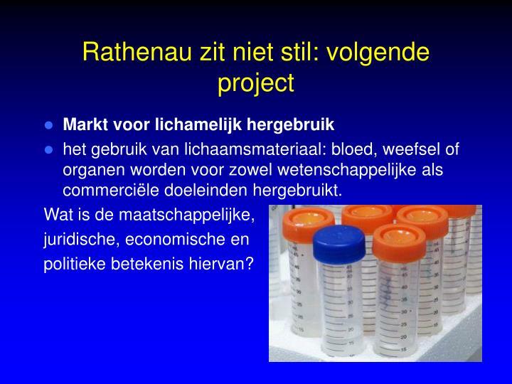 Rathenau zit niet stil: volgende project