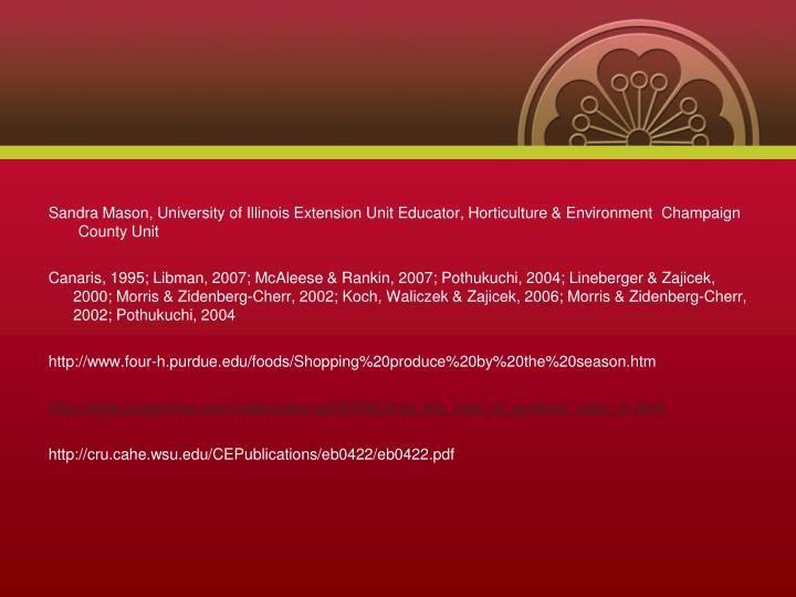 Sandra Mason, University of Illinois ExtensionUnit Educator, Horticulture & Environment Champaign County Unit