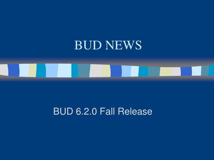 BUD NEWS