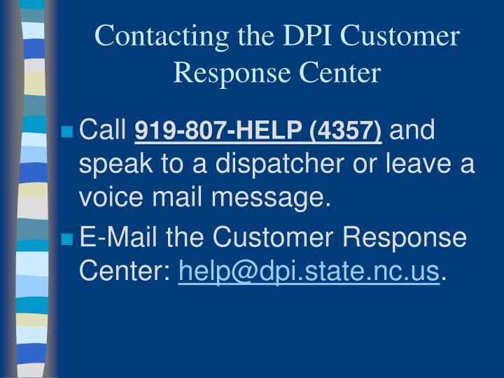 Contacting the DPI Customer Response Center