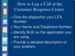 how to log a call at the customer response center