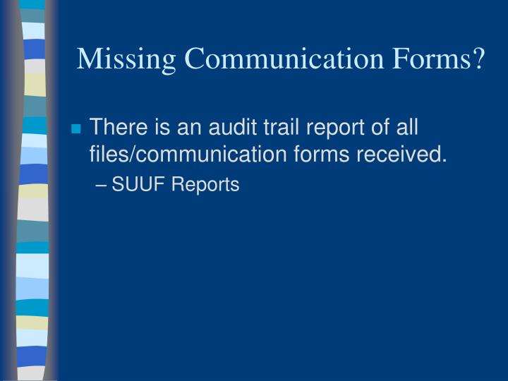 Missing Communication Forms?