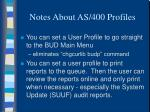 notes about as 400 profiles
