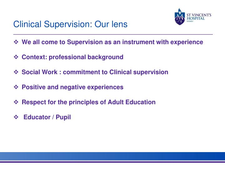 Clinical Supervision: Our lens