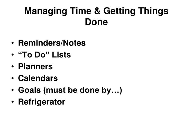 Managing Time & Getting Things Done