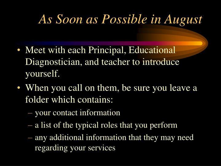 As Soon as Possible in August