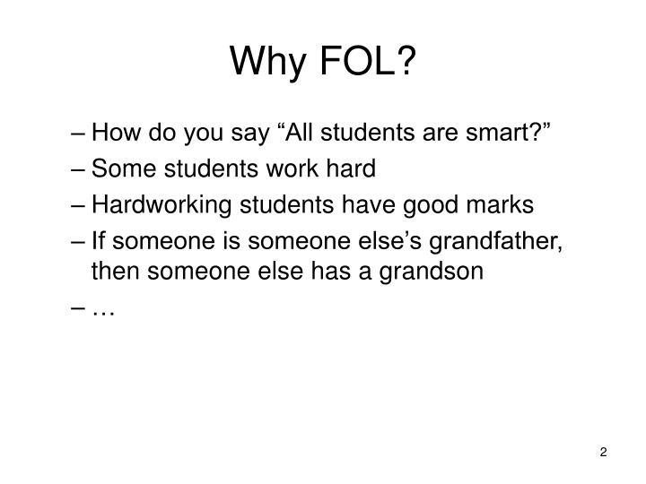 Why FOL?