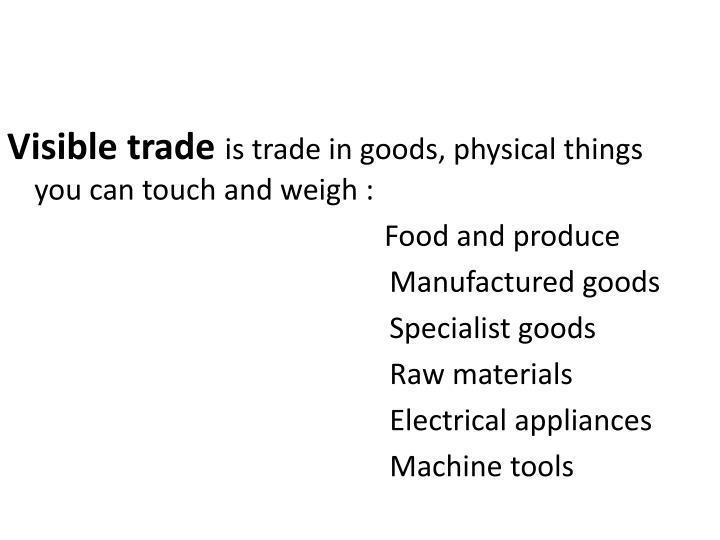 Visible trade