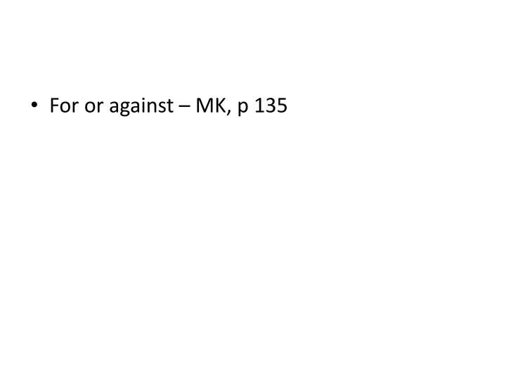 For or against – MK, p 135