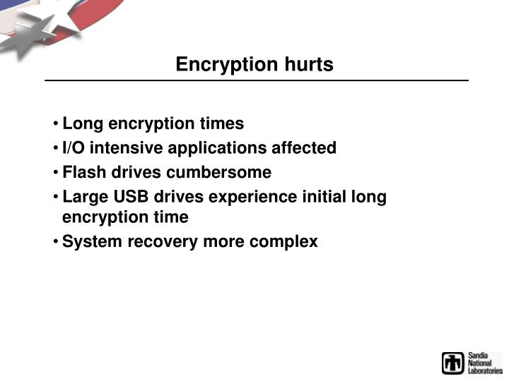 Encryption hurts