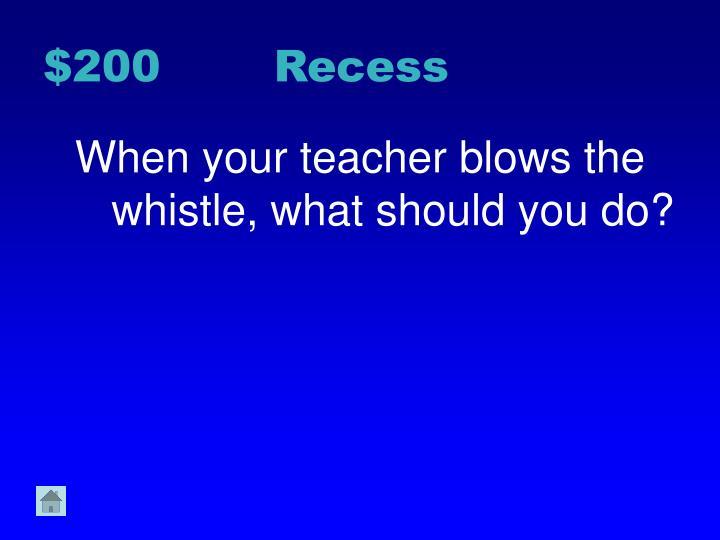 $200 Recess
